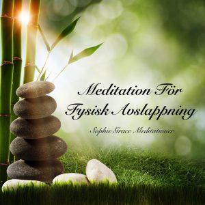 Meditation för fysisk avslappning